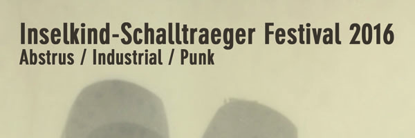 Inselkind-Schallträger-Festival bietet abenteuerliche Kombination zwischen experimenteller Elektronik und Punk