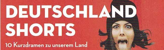 """Bühnenexperimente als Kurzdramenfestival: """"DEUTSCHLAND SHORTS"""" als theatraler Notvorrat für Vielfalt statt Einfalt"""