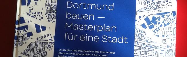 """""""Dortmund Bauen"""": Ein """"Coffee Table Book"""" beschreibt die Stadtentwicklung  und Baupolitik seit dem Ende der 1990er"""