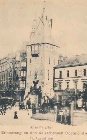 Nachbau des Burgtores anlässlich des Kaiser-Besuches in Dortmund, 1899 (Sammlung Klaus Winter)