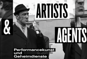 Artists Agents – Performancekunst und Geheimdienste