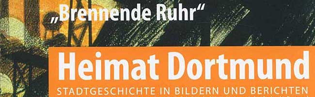 """""""Brennende Ruhr"""": Geschichtsmagazin """"Heimat Dortmund"""" erscheint im neuen Gewand zum Thema Ruhrbesetzung"""