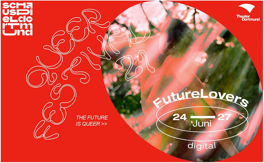 """""""The Futre is Queer"""" ist das Motto des """"Future-Lovers""""-Online-Festival am Schauspiel Dortmund."""